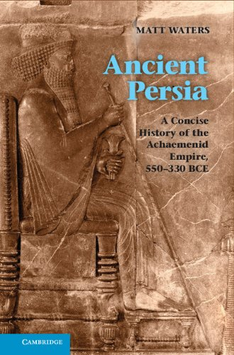 ancient-persia-a-concise-history-of-the-achaemenid-empire-550-330-bce