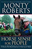 Horse Sense for People: Using the Gentle Wisdom of the Join-Up Technique to Enrich our Lives at Home and at Work