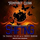 Shifting: The Prophecy, the Spy, and the Ghostly Guardian: A Fated Fantasy Quest Adventure Series, Book 2 Hörbuch von Humphrey Quinn Gesprochen von: Paul Woodson