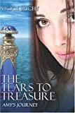 The Tears to Treasure: Amy's Journey (1424143071) by Vickie Suchy
