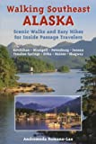 img - for Walking Southeast Alaska: Scenic Walks and Easy Hikes for Inside Passage Travelers book / textbook / text book