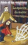Kévin et les Magiciens, tome 8 : Le Spectre du musée