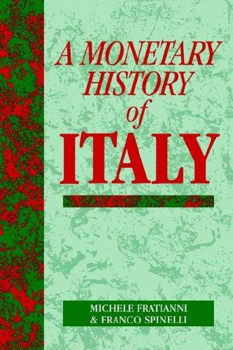A Monetary History of Italy (Studies in Macroeconomic History)