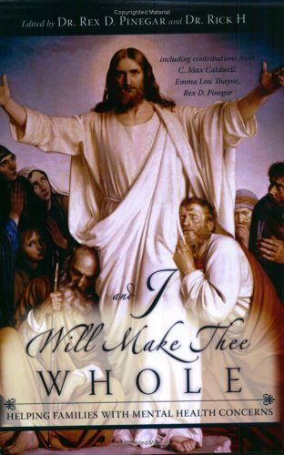 And I Will Make Thee Whole: Helping Families with Mental Health Concerns