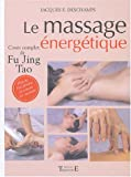 Le Massage �nerg�tique : Fu jung tao