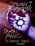 img - for Death & Magic (The Barefoot Healer Book 1) book / textbook / text book