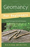 Geomancy for Beginners: Simple Techniques for Earth Divination (0738723169) by Webster, Richard