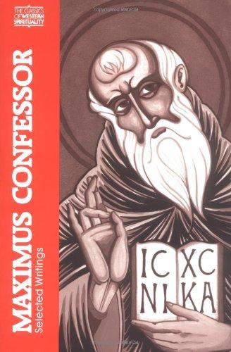 Maximus the Confessor: Selected Writings (Classics of...