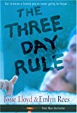 The Three Day Rule: Get to Know a Family You're Never Going to Forget ... (0434011479) by Lloyd, Josie