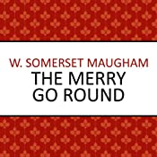 The Merry Go Round | [W Somerset Maugham]
