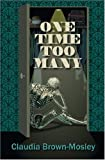 img - for One Time Too Many: A Claudia Brown-Mosley Mystery book / textbook / text book