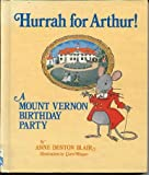 img - for Hurrah for Arthur! A Mount Vernon Birthday Party book / textbook / text book