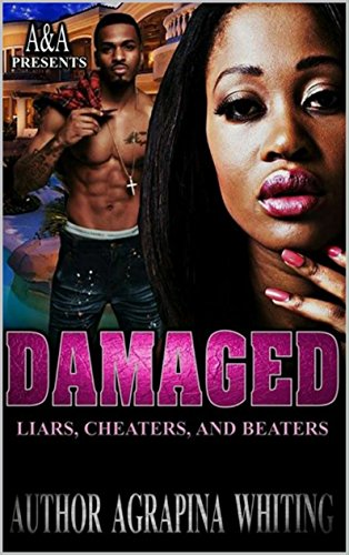 Damaged: Liars, Cheaters, and Beaters PDF