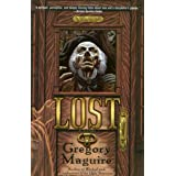 Lost: A Novel ~ Gregory Maguire