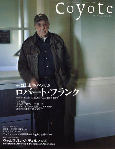 Coyote (コヨーテ)No.35 特集:ロバート・フランク はじまりのアメリカ