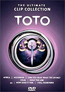 Toto : The Ultimate Clip Collection