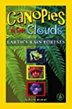 Canopies in the Clouds: Earth's Rain Forests (Cover-to-Cover Informational Books: Natural World) (0756903068) by Hopkins, Ellen