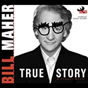 True Story: A Comedy Novel | [Bill Maher]