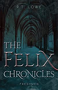 The Felix Chronicles: Freshmen by R.T. Lowe ebook deal