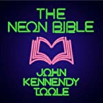 The Neon Bible | John Kennedy Toole