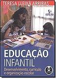 Educação Infantil. Desenvolvimento, Currículo e Organização Escolar - 9788536303895