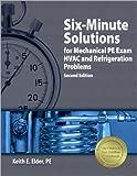 Six-Minute Solutions for Mechanical PE Exam HVAC and Refrigeration Problems