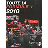 Toute la formule 1 2010par Jean-Franois Galeron