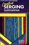 img - for Creative Serging: The Complete Handbook for Decorative Overlock Sewing, Book 2 (Bk.2) book / textbook / text book