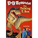 A to Z Mysteries: The Talking T. Rex (       UNABRIDGED) by Ron Roy Narrated by David Pittu