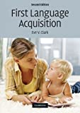 First Language Acquisition (2nd Edition)