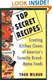 Top Secret Recipes: Creating Kitchen Clones of America's Favorite Brand-Name Foods (Penguin Viking Plume General Books)