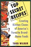 img - for Top Secret Recipes: Creating Kitchen Clones of America's Favorite Brand-Name Foods (Penguin Viking Plume General Books) book / textbook / text book