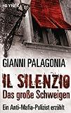 Il silenzio - Das gro�e Schweigen: Ein Anti-Mafia-Polizist erz�hlt