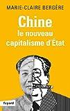 Marie-Claire Bergère Chine : Le nouveau capitalisme d'état