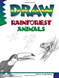 Draw Rainforest Animals (0939217236) by Doug Dubosque