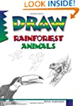 Draw! Rainforest Animals (Learn to Dr...