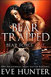 Bear Trapped: BBW Paranormal Shape Shifter Romance (Bear Force Book 1)