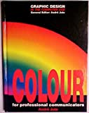 img - for Colour: For Professional Communicators (Graphic Design in the Computer Age) by Andre Jute (1993-06-05) book / textbook / text book