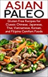 Paleo: Over 100 Asian Paleo Recipes (...