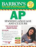 img - for Barron's AP Spanish Language and Culture with MP3 CD, 8th Edition book / textbook / text book