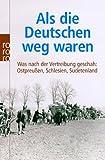 Als die Deutschen weg waren: Was nach der Vertreibung geschah: Ostpreußen, Schlesien, Sudetenland title=