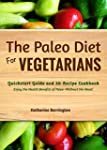The Paleo Diet For Vegetarians: Quick...