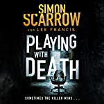 Playing with Death | Simon Scarrow,Lee Francis