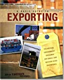 Basic Guide to Exporting: The Official Government Resource for Small and Medium-Sized Businesses