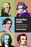 Classical Music Insights: Understanding and Enjoying Great Music (English Edition)