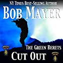 Cut Out: A Dave Riley Novel, Book 4 (       UNABRIDGED) by Bob Mayer Narrated by Steven Cooper