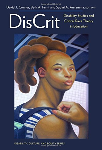 Discritdisability Studies and Critical Race Theory in Education (Disability, Culture, and Equity Series)