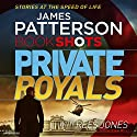 Private Royals: BookShots Audiobook by James Patterson Narrated by Robert G Slade
