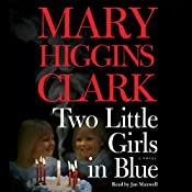 Two Little Girls in Blue: A Novel | [Mary Higgins Clark]