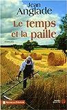 Le temps et la paille : roman